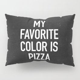 My Favorite Color is Pizza Pillow Sham