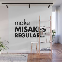 Make Mistakes Regularly Wall Mural
