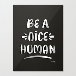 Be a Nice Human – White Type on Black Palette Canvas Print