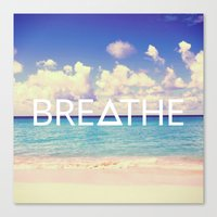 breathe Canvas Prints featuring BREATHE by Good Sense