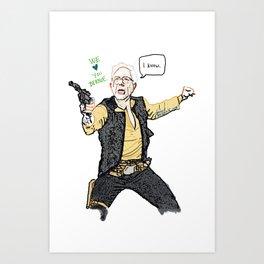 Bernie Solo...I know.  Art Print
