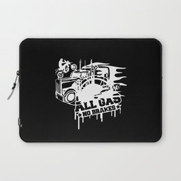 All Gas no Brakes Laptop Sleeve