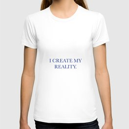 I create my reality T-shirt