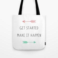 Get Started Make It Happen Tote Bag