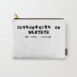 Snatch A Kiss Black Text Carry-All Pouch