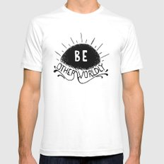 Be Otherworldly (blk) Mens Fitted Tee White SMALL