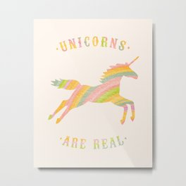 Unicorns Are Real Metal Print