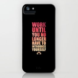 Lab No. 4 - Work Until You No Longer Have To Introduce Yourself Gym Motivational Quotes Poster iPhone Case