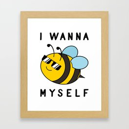 I Wanna Be Myself Cute Funny Bee Framed Art Print