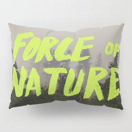 Force of Nature x Cloud Forest Pillow Sham
