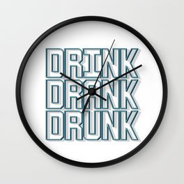 DRINK DRANK DRUNK Wall Clock