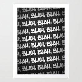 Blah, Blah, Blah Art Print
