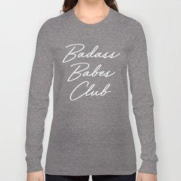 Badass Babes Club 1 Long Sleeve T-shirt