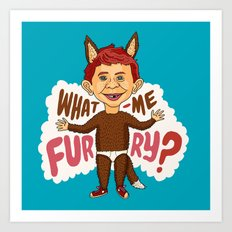 What—me furry? Art Print