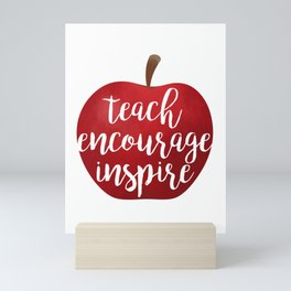 Teach Encourage Inspire Mini Art Print