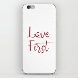 Love First Valentine's Day Gift iPhone Skin