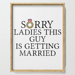 Funny Groom Sorry Ladies This Guy Is Getting Married Serving Tray
