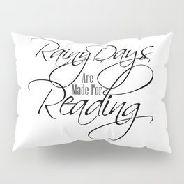 Rainy Days Are Made For Reading Pillow Sham