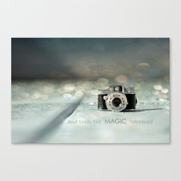 ...and then, the MAGIC happened... Canvas Print