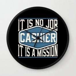 Cashier  - It Is No Job, It Is A Mission Wall Clock