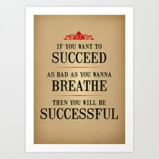 How bad do you want to be successful - Motivational poster Art Print