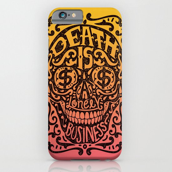 Death is a Lonely Business iPhone & iPod Case