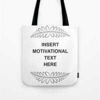 motivation Tote Bags featuring insert motivation by dani