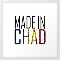 chad wys Art Prints featuring Made In Chad by VirgoSpice