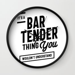It's A Bartender Thing Job Title Gift Wall Clock