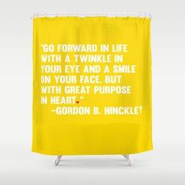 Go Forward in Life Shower Curtain