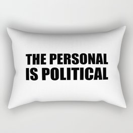 The Personal is Political Rectangular Pillow