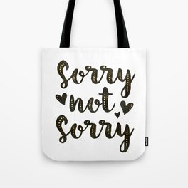 Sorry Not Sorry, black ink 2019 Tote Bag
