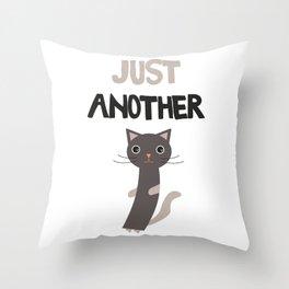 Just another cat Throw Pillow