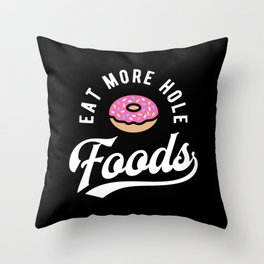 Eat More Hole Foods - Pink Donut Throw Pillow