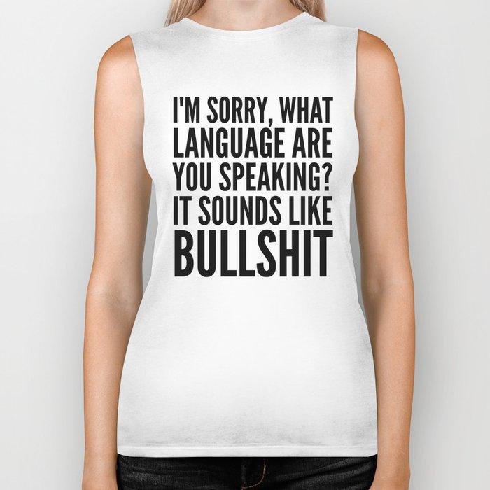 I'm Sorry, What Language Are You Speaking? It Sounds Like Bullshit Biker Tank