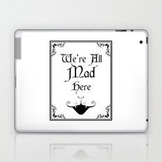 Alice In Wonderland We're All Mad Here 2 Laptop & iPad Skin