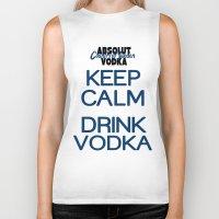 vodka Biker Tanks featuring Keep calm drink vodka by junaputra