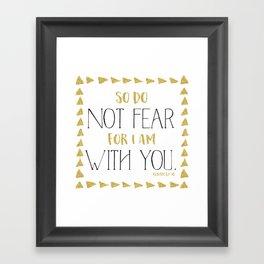 Do not fear Framed Art Print
