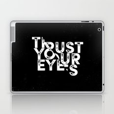 Trust your Eyes Laptop & iPad Skin