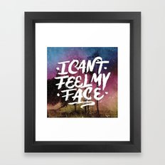 I Can't Feel My Face Framed Art Print
