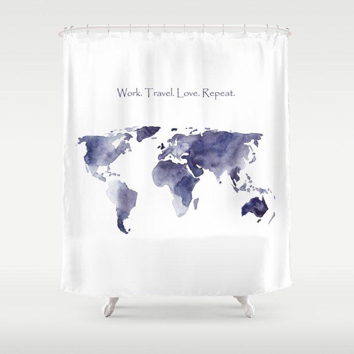 Work. Travel. Love. Repeat Shower Curtain