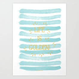 Life is Golden Art Print