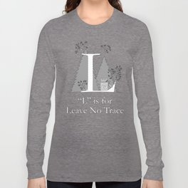 """""""L"""" is for Leave No Trace Long Sleeve T-shirt"""