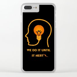 We do it until it hertz Clear iPhone Case