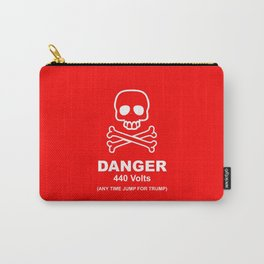 Danger - 440 Volts - Any Time Jump for Trump - Funy Quotes Carry-All Pouch