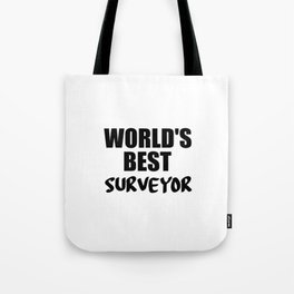 worlds best surveyor funny quote Tote Bag