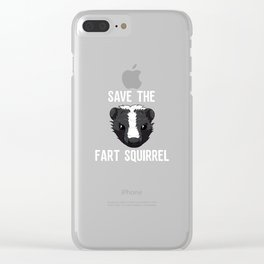 Save the Fart Squirrel Skunk Skunks Funny Stinky Badger Clear iPhone Case