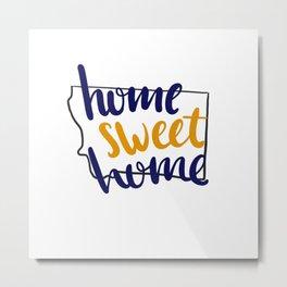 Home Sweet Home Montana Metal Print