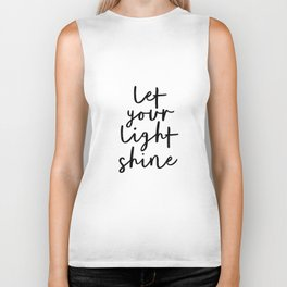Let Your Light Shine black and white monochrome typography poster design home wall bedroom decor Biker Tank