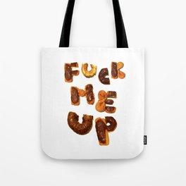 Fuck Me Up Tote Bag